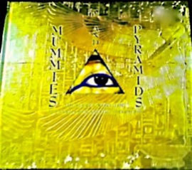 Mummies and Pyramids - The Secret World of...